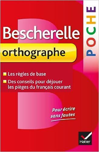 Bescherelle poche Orthographe Lessentiel lorthographe dp