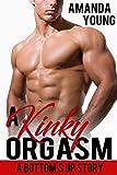 A Kinky Orgasm (Bottom's Up Book 1)