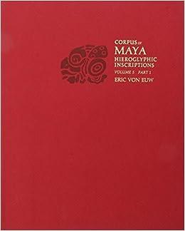 Corpus of Maya Hieroglyphic Inscriptions, Volume 5: Part 1: Xultun by von Euw, Eric, Graham, Ian (2004)