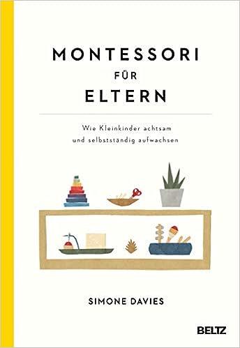 Montessori für Eltern - wie Kleinkinder selbstständig aufwachsen.