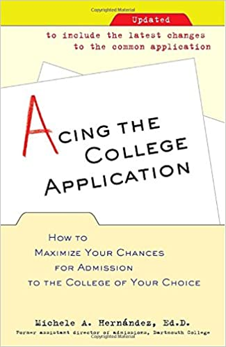 AmazonCom Acing The College Application How To Maximize Your
