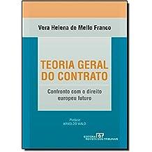Teoria Geral do Contrato. Confronto com o Direito Europeu Futuro