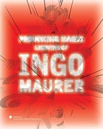 Provoking Magic: Lighting of Ingo Maurer
