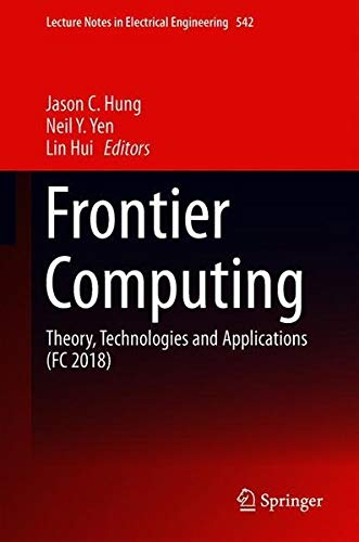 Frontier Computing: Theory, Technologies and Applications (FC 2018) (Lecture Notes in Electrical Engineering)-cover
