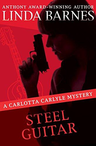 Steel Guitar (The Carlotta Carlyle Mysteries Book 4) (Steel Guitar Barnes)