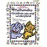 Mathematics Children Use and Understand : Preschool Through Third Grade, Dutton, Wilbur H. and Dutton, Ann, 0874849683