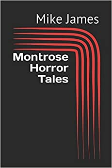 Book Montrose Horror Tales [4/3/2017] Mike James