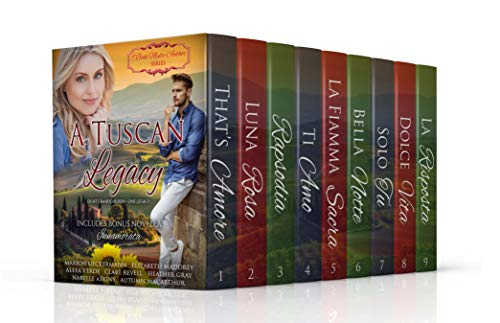 A Tuscan Legacy Complete Collection: All nine inspiring romances from the original series plus a bonus tenth novella by [Ueckermann, Marion, Maddrey, Elizabeth, Verde, Alexa, Revell, Clare, Gray, Heather, Atkins, Narelle, Macarthur, Autumn, Legacy, A Tuscan]