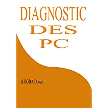 DIAGNOSTIC DES PC (French Edition)