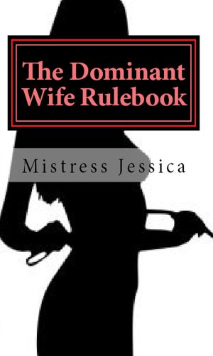 The dominant wife rulebook kindle edition by mistress jessica the dominant wife rulebook by mistress jessica fandeluxe Choice Image