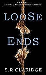 Loose Ends (Just Call Me Angel Book 5)