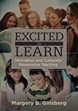 img - for Excited to Learn: Motivation and Culturally Responsive Teaching (NULL) book / textbook / text book