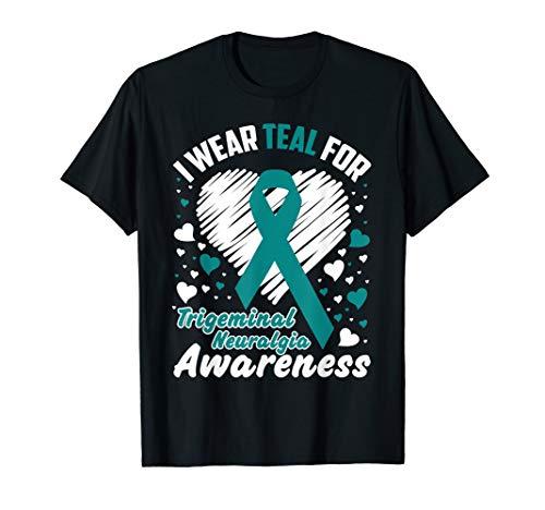 I Wear Teal For Trigeminal Neuralgia Awareness T-Shirt Tee