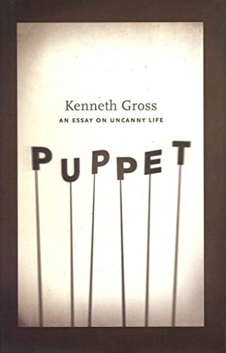 [Puppet: An Essay on Uncanny Life] (By: Kenneth Gross) [published: October, 2011] por Kenneth Gross