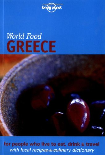 Lonely Planet World Food Greece by Richard Sterling, Kate Reeves, Georgia Dacakis