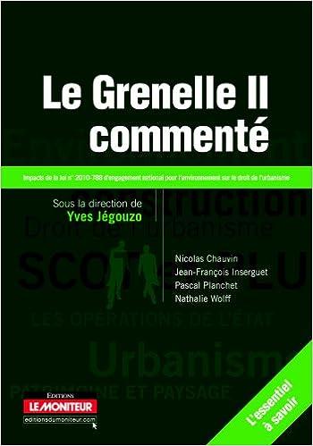 Lire Le Grenelle II commenté: Impacts de la loi nº 2010-788 d'engagement national pour l'environnement sur le droit de l'urbanisme pdf
