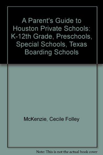 Books : A Parent's Guide to Houston Private Schools: K-12th Grade, Preschools, Special Schools, Texas Boarding Schools
