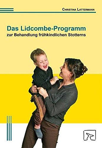 Das Lidcombe-Programm zur Behandlung frühkindlichen Stotterns