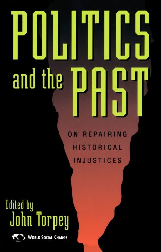 Books : Politics and the Past: On Repairing Historical Injustices (World Social Change)