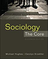 Sociology: The Core, 11th Edition