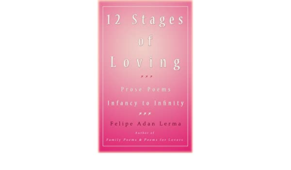 12 Stages of Loving - Prose-Poems, Infancy to Infinity