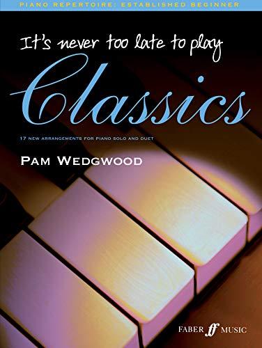 It's never too late to play classics por Pamela Wedgwood