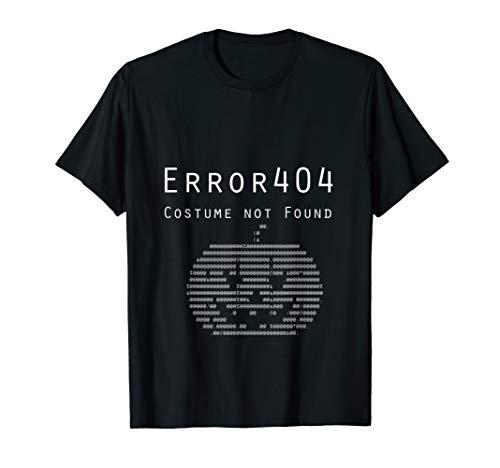Error 404: Costume Not Found Witty Tshirt with ASCII -