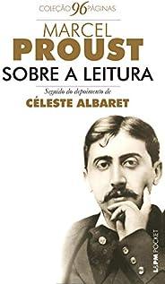 Sobre a leitura seguido de entrevista com Céleste Albaret (Coleção 96 Páginas)