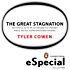 The Great Stagnation: How America Ate All The Low-Hanging Fruit of Modern History, Got Sick,  and Will (Eventually) Feel Better: A Penguin eSpecial from Dutton