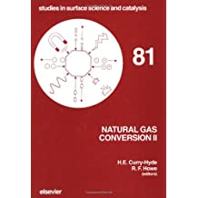 Natural Gas Conversion II: Proceedings of the Third Natural Gas Conversion Symposium, Sydney, July 4-9, 1993