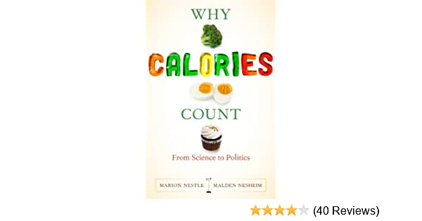 Amazon Why Calories Count From Science To Politics California