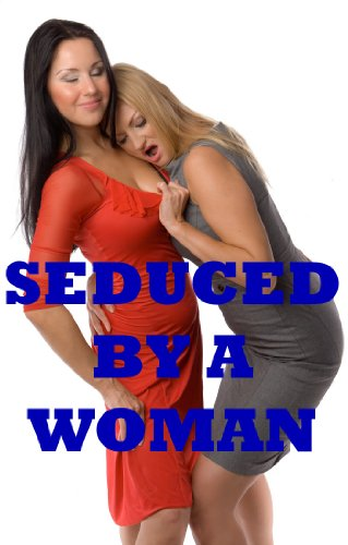 Erotic stories seduced into lesbianism