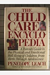 The Child Care Encyclopedia: A Parents' Guide to the Physical and Emotional Well-Being of Children from Birth Through Adolescence Hardcover