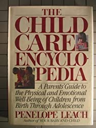 The Child Care Encyclopedia: A Parents' Guide to the Physical and Emotional Well-Being of Children from Birth Through Adolescence