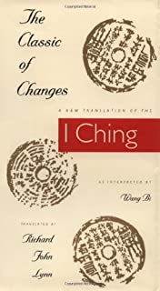 The Classic of Changes: A New Translation of the I Ching as Interpreted by Wang Bi