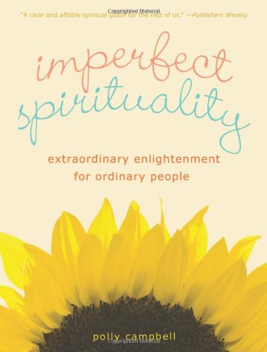 Imperfect Spirituality: Extraordinary Enlightenment for Ordinary People