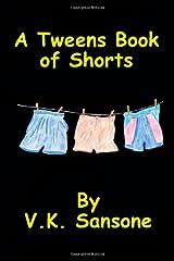 A Tweens Book of Shorts