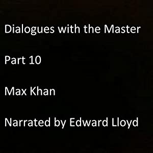 Dialogues with the Master: Part 10 Audiobook