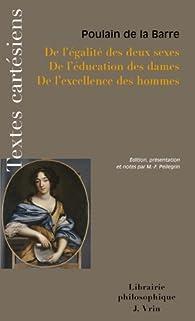 De l'égalité des deux sexes; de l'éducation des dames; de l'excellence des hommes par François Poullain de La Barre