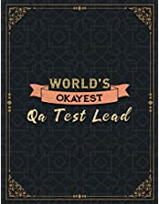 Qa Test Lead World's Okayest Lined Notebook Daily Journal: 110 Pages - Large 8.5x11 inches (21.59 x 27.94 cm), A4 Size