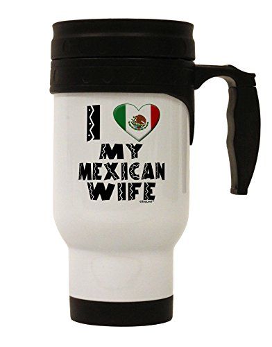 TooLoud I Heart My Mexican Wife Stainless Steel 14oz Travel Mug by TooLoud