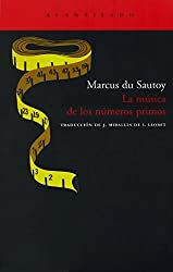 La musica de los numeros primos/ The Music of the Primes: El enigma de un problema matematico abierto/ Searching to Solve The Greatest Mystery in Mathematics (Acantilado/ Cliff) (Spanish Edition)