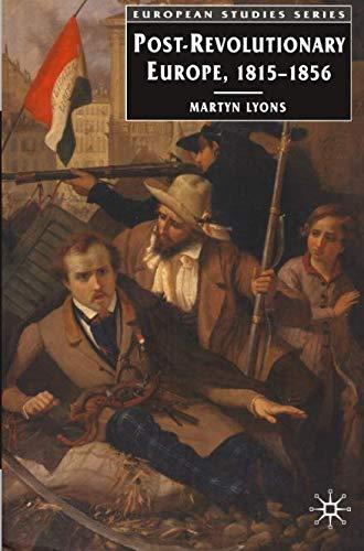 Post-revolutionary Europe: 1815-1856 (European Studies)