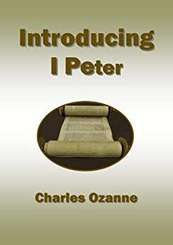 Introducing 1 Peter by [Ozanne, Charles]