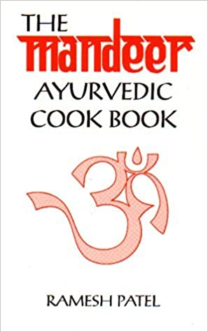 The Mandeer Ayurvedic Cookbook by Ramesh Patel (1997-04-21)