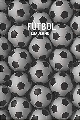 Futbol Cuaderno: Pelota Futbol Cuaderno para Jugadores y ...