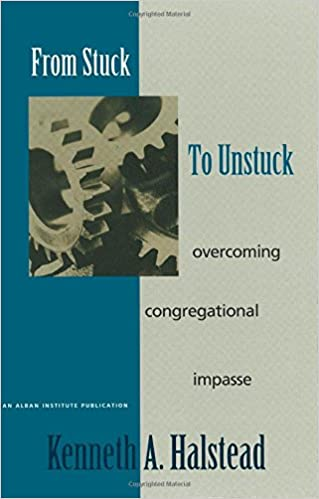 Book From Stuck to Unstuck: Overcoming Congregational Impasse