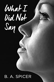 What I Did Not Say by [Spicer, B. A.]
