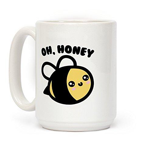 - Oh Honey Bee Parody White 15 Ounce Ceramic Coffee Mug by LookHUMAN