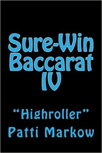 Book Sure-Win Baccarat IV: Highroller by Patti Markow (2013-11-23)